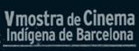 V mostra de cinema indigena de Barcelona